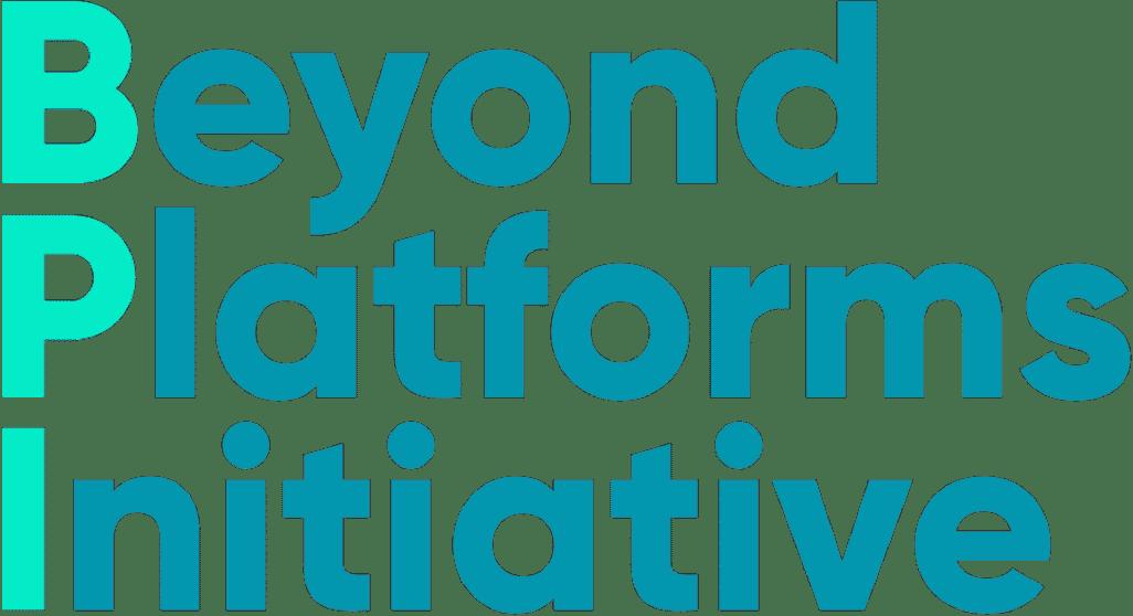 Beyond Platforms Initiative